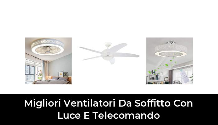 41 migliori Ventilatori Da Soffitto Con Luce E Telecomando